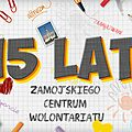 Gala 15 lat Zamojskiego Centrum Wolontariatu
